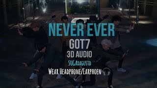 Never Ever | GOT7 3D Audio