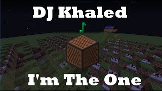 DJ Khaled - I'm the One - Minecraft Note Blocks 1.12