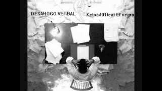desahogo verbal. Ketna401 feat El negro