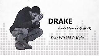 Drake - One Dance ft  Wizkid & Kyla [ Lyrics ]