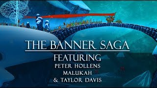 THE BANNER SAGA - Featuring Peter Hollens, Malukah and Taylor Davis