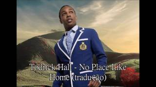 Todrick Hall - No Place Like Home (Tradução)
