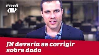 JN deveria se corrigir sobre dado apresentado em sabatina de Bolsonaro | Felipe Moura Brasil