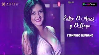 Entre El Amor y El Trago -  Fernando Burbano (Video Oficial)