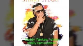 Daddy Yankee - shaky shaky remix speed