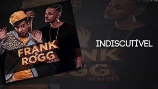 Frank & Rogg - Indiscutível