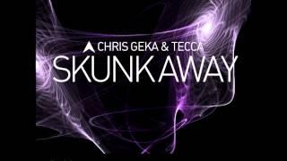Chris Geka & Tecca - Skunk Away (Heron Remix)