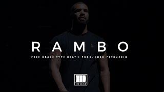 (FREE) Drake Type Beat - Rambo I Rap Beats I  Prod. Josh Petruccio