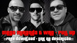 "Diego Miranda & WAO - Pull Up "" FREE DOWNLOAD """