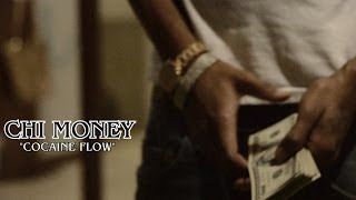 Chi Money - Cocaine Flow [Official Video] | Shot By HigherEnt