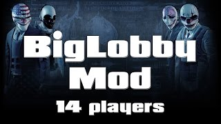 [Payday 2] BigLobby Mod (14 players in one game)