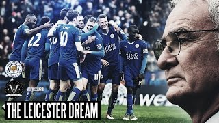 THE LEICESTER DREAM - The Greatest Sporting Story Ever