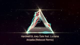 Hardwell & Joey Dale feat. Luciana - Arcadia (Reboost Remix)