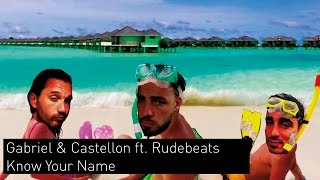 Gabriel & Castellon ft. Rudebeats - Know Your Name