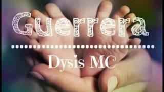 Guerrera - DYSIS MC || Canción para mama ||