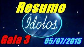 Resumo Das Músicas | ÍDOLOS (Gala 3) 05/07/2015