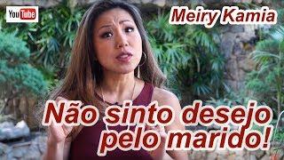 Não Sinto Desejo Pelo Marido - Canal Interativo 104 Meiry Kamia