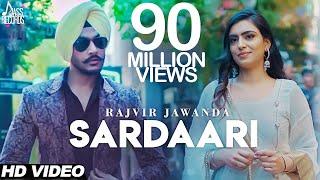 Sardaari | (Full HD) | Rajvir Jawanda Ft. Desi Crew | Sukh Sanghera | New Punjabi Songs 2018