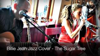 Billie Jean Jazz Cover- THE SUGAR TREE