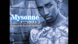 Fucks Wit You - Mysonne Ft. Remo The Hitmaker ( Meecha Exclusive ) 2015