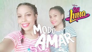 Modo Amar - Soy Luna | Coreografia - Ayna e Thalía