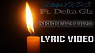 Philip ODS - ARREPENTIDO | Ft. Delta Glz | (LYRIC VÍDEO)