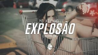Mc Kevinho - Olha a Explosão ( LuckMUZIK )