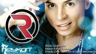 Ángel Guardián - Reykon Feat. Pipe Calderón [Discografía 2010] ®