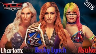 WWE TLC 2018 : Asuka Vs Becky Lynch Vs Charlotte Flair : Pronostic