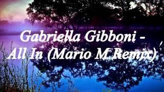 [Lyrics] Gabriella Gibboni - All In (Mario M Remix)
