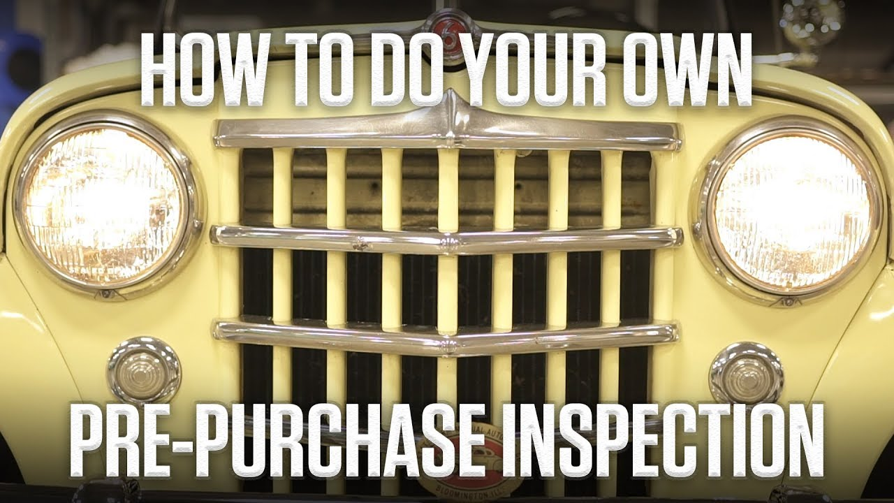 DIY: How a pre-purchase inspection can save you from bringing home a junker