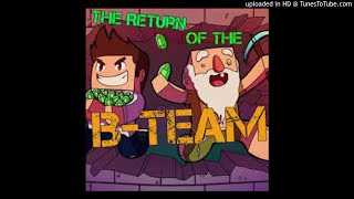 The Return Of The B - Team ( Feat @BdoubleO100 & @generikb )