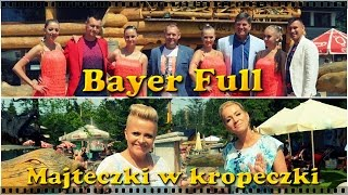 Bayer Full - Majteczki w kropeczki (Official Video 2017)