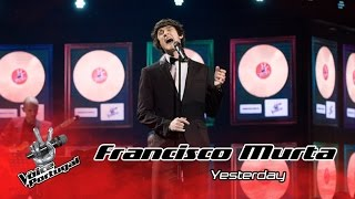 Francisco Murta - Yesterday (Beatles) | Gala Final | The Voice Portugal
