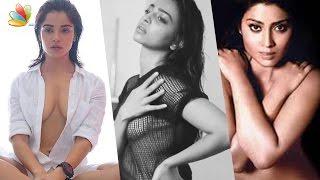 The Bold & the Sexy : Kollywood Actresses Hot Photoshoot | Pia Bajpai, Radhika Apte, Shriya Saran width=