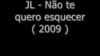 JL - Não te vou esquecer (  2009  )