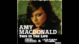 Amy MacDonald - This Is The Life  (Ciaran Campbell & Johnny O'Neill Remix)