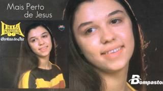 Leila Praxedes - Mais Perto de Jesus (Cd Certeza de Paz) Bompastor 1980