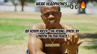 Roddy Ricch - Die Young [Prod. by London on Tha Track] | 8D Audio 🎧⚰️