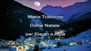 Maria Trabucco : Dolce Natale per Flauto e Arpa