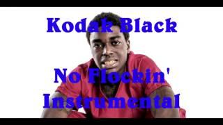Kodak Black - No Flockin' ( Instrumental )