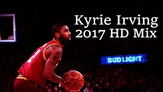 "Kyrie Irving 2017 Mix - ""Broken Whiskey Glass"" ᴴᴰ"