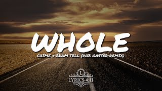 Chime & Adam Tell - Whole (Rob Gasser Remix) // NCS Lyrics #EpicBeatsMusic