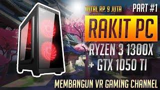 #1 Membangun VR GAMING Channel , Rakit PC RP. 9JUTA Ryzen 1300x + GTX 1050ti + Tips Rakit PC Murah