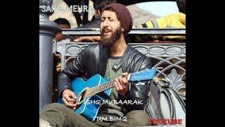 Ishq Mubaarak Guitar cover | tum bin 2 | sahil mehra