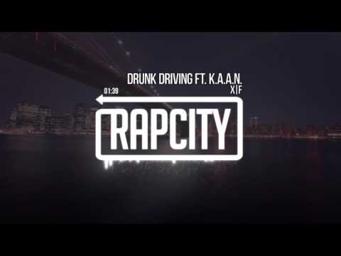 X|F - DRUNK DRIVING ft. K.A.A.N.