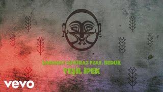 Sabahat Akkiraz - Yeşil İpek ft. Bedük