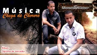 Chega de Chororô - Moises e Kleber