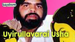 Uyirullavarai Usha - Official Tamil Full Movie | Bayshore width=