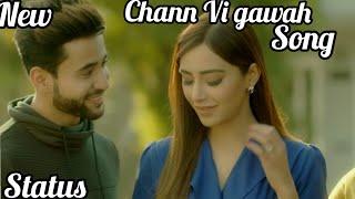 💞Chann vi gawah song 💞 WhatsApp status    New Letest panjabi song    love status